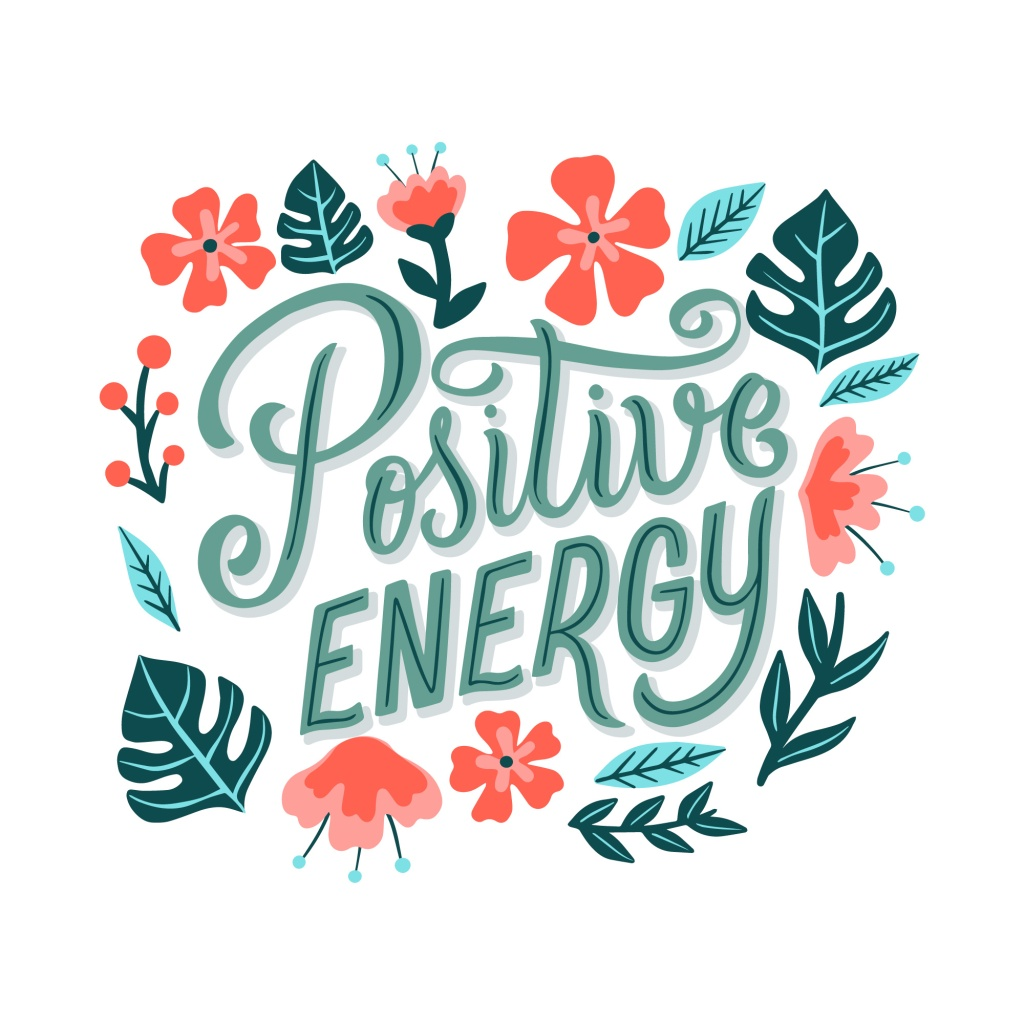 Positive energy message with flowers.